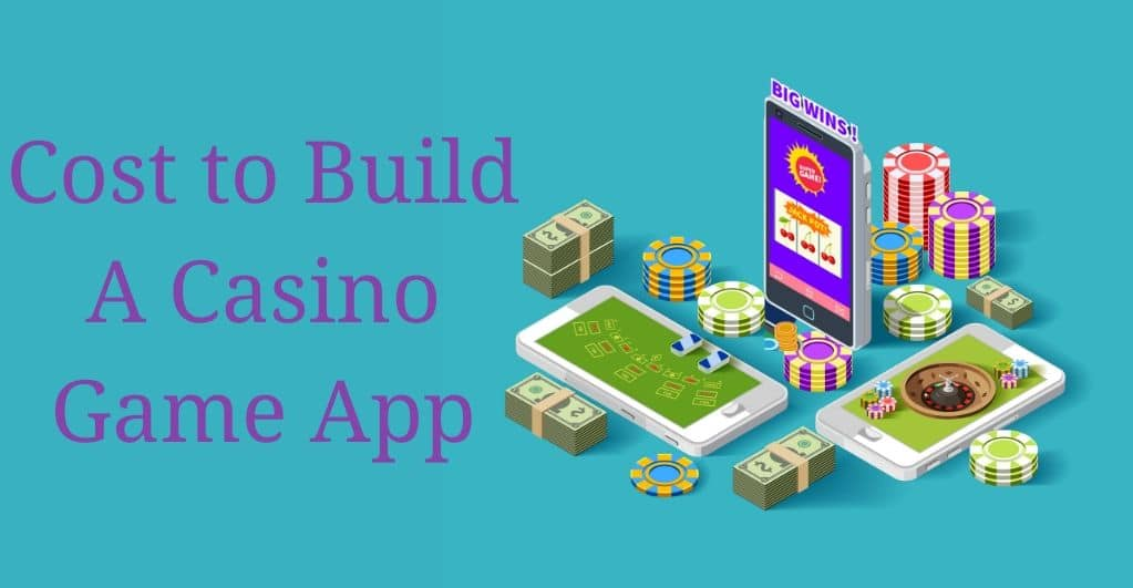 Cost to Build a Casino Game App