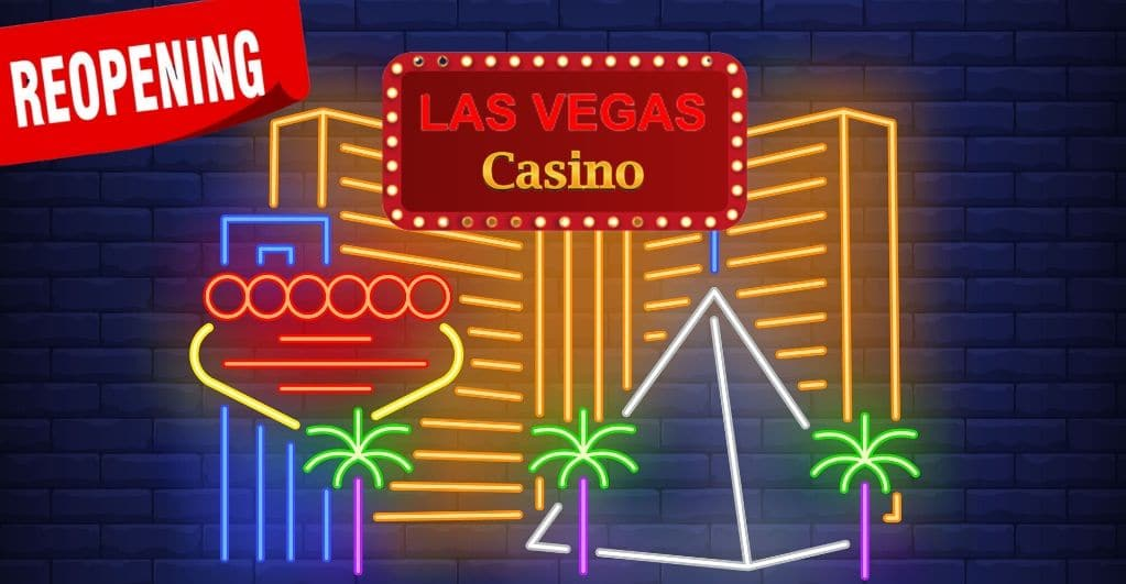Updates Regarding Reopening of Las Vegas Casinos